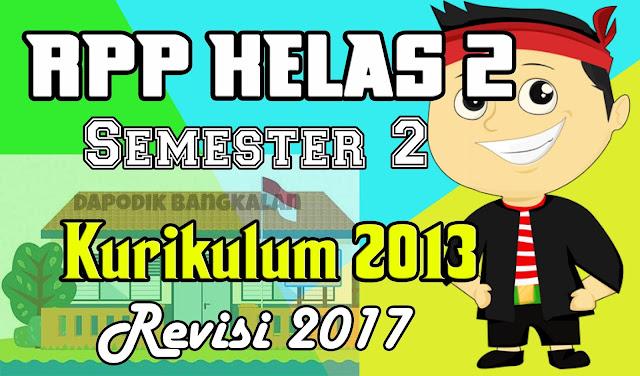 RPP Kelas 2 SD Semester 2 Kurikulum 2013 Revisi 2017