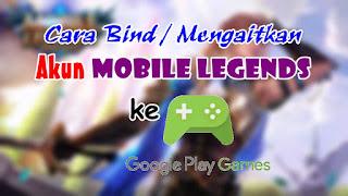 Cara Bind Akun Mobile Legends ke Akun Google Play Game