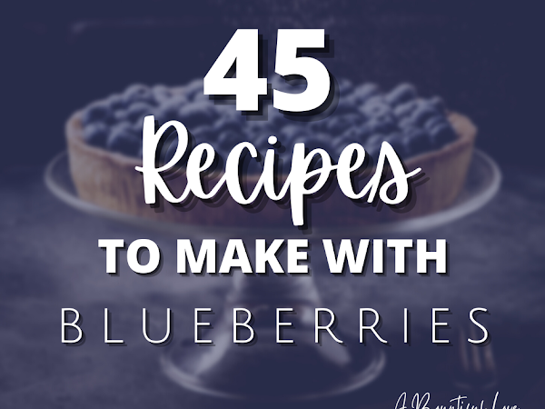 45 Recipes to Make With Blueberries