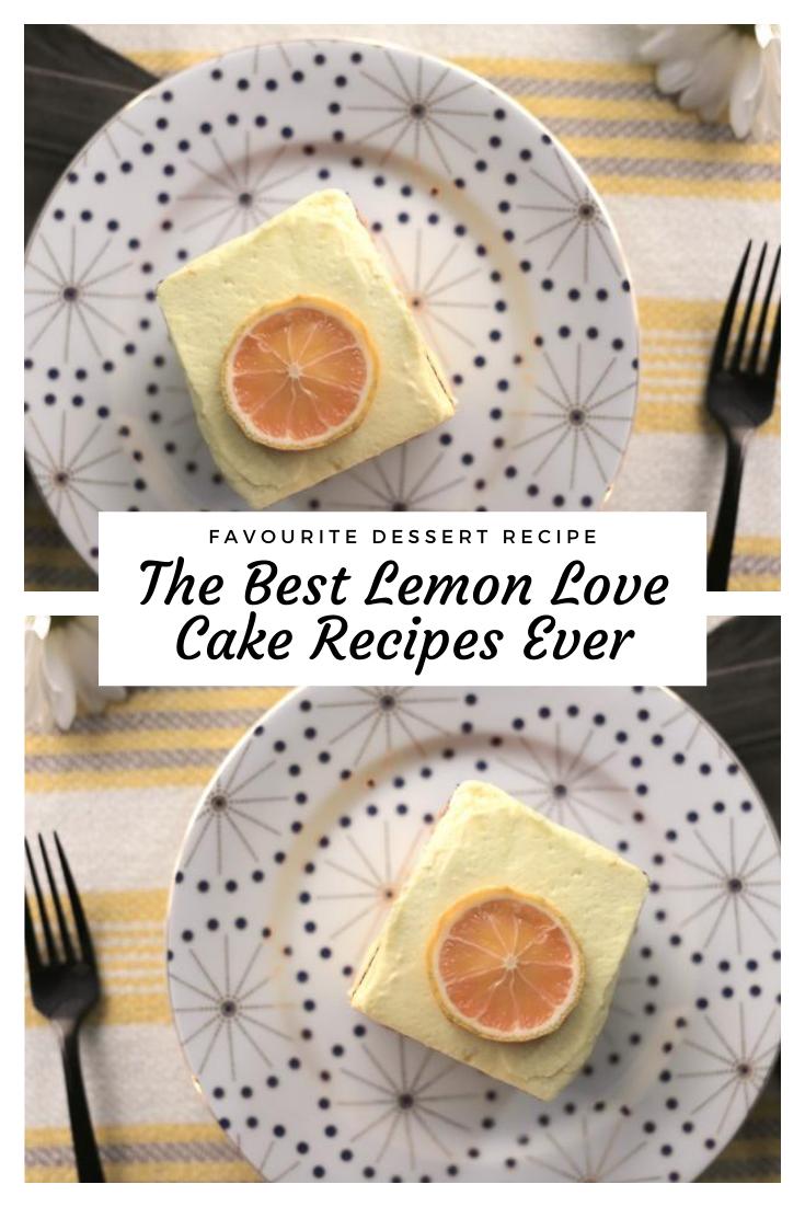 The Best Lemon Love Cake Recipes