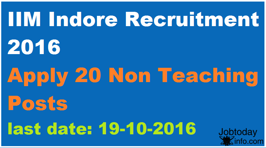 IIM Indore Recruitment 2016 Apply 20 Non Teaching Posts