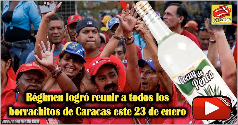Régimen logró reunir a todos los borrachitos de Caracas este 23 de enero