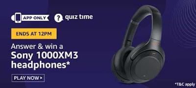 Today, 9th May Amazon Quiz Answers - Win Sony 1000XM3 Headphones