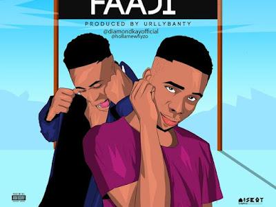 [Music] Diamond Kay ft Whyzo - Faaji (prod. Urllybanty) #Arewapublisize