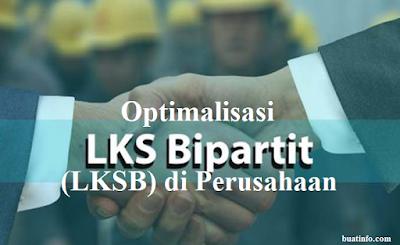 Buat Info - Optimalisasi Lembaga Kerjasama Bipartit (LKSB) di Perusahaan