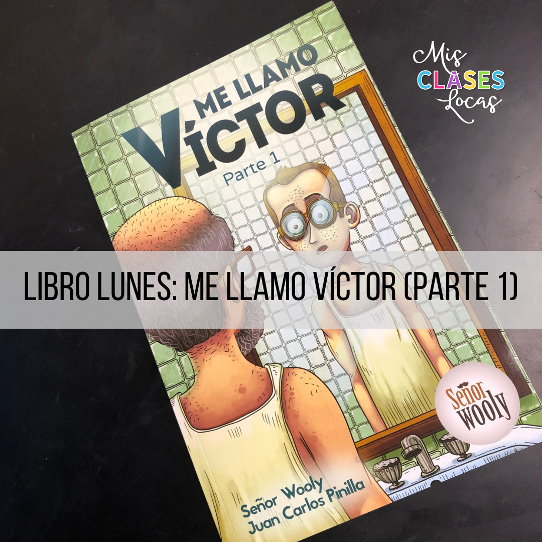 Libro lunes: Me llamo Victor (parte 1) - review from Mis Clases Locas