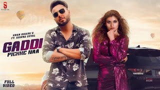 Gaddi Pichhe Naa Song Lyrics - Khan Bhaini and Shipra