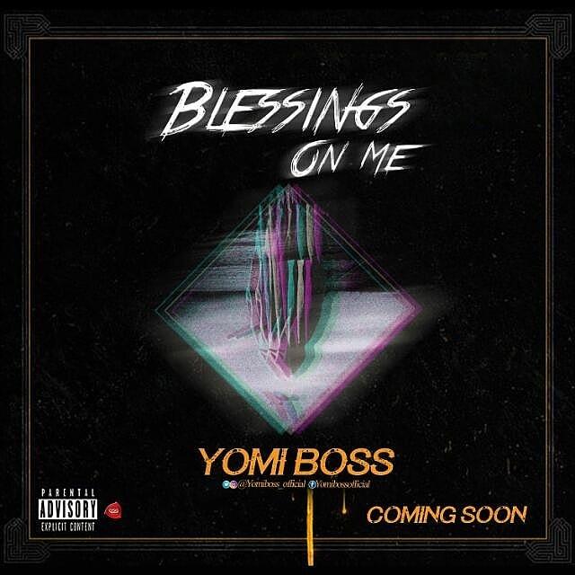 "Kaduna Based Artist ""Yomi Boss"" Set To Release ""Blessings On Me"" On 21st Feb. 2019"