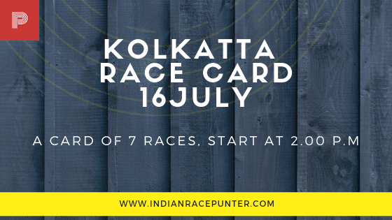 Kolkatta Race Card 16 July,  trackeagle, track eagle, racingpulse, racing pulse