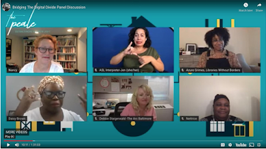 This screenshot from a Peale hosted programming event, which streamed through YouTube, shows six people from an event about the Digital Divide. Clockwise from top left are host Dr. Nancy Proctor, the Peale's Chief Strategy Officer and Founding Director; Jen, the ASL interpreter; Azure Grimes, Project Coordinator with Libraries without Borders; Dr. Nettrice Gaskins, artist and educator; Debbie Staigerwald with The Arc Baltimore; and Daisy Brown, Storytelling Ambassador and Stoop Shoots project lead at the Peale.