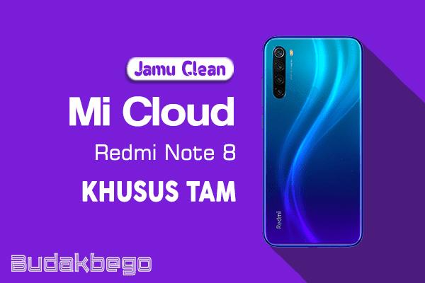 Jamu Clean Mi Cloud + FRP Redmi Note 8 (Ginkgo) Khusus TAM