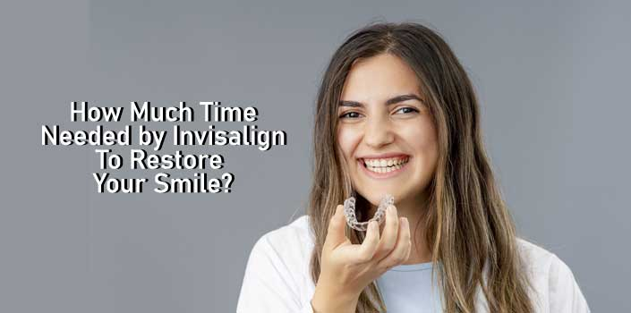 how long does invisalign take to restore smile