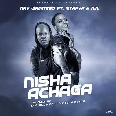 Download Audio   Nay wa Mitego ft Mtafya x Nini - Nisha Achaga