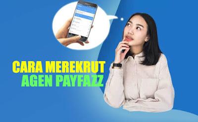 cara merekrut agen payfazz
