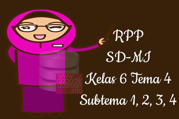RPP Tematik SD/MI Kelas 6 Tema 4 Subtema 1 2 3 4 Semester 1, Download RPP Kelas 6 Tema 4 Subtema 1 2 3 4 Kurikulum 2013 SD/MI Revisi Terbaru, RPP Silabus Tematik Kelas 6