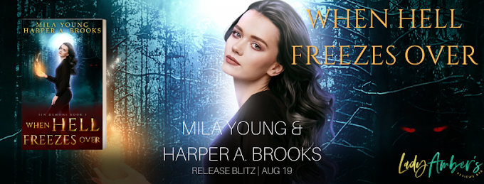 Release Blitz - When Hell Freezes Over  by Author: Harper A. Brooks & Mila Young  @agarcia6510  @HarperABrooks  @MilaYoungAuthor