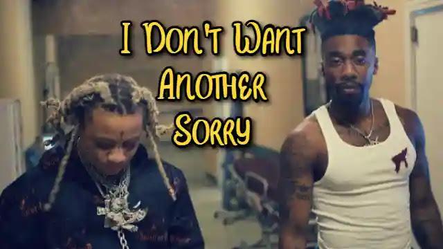 I Don't Want Another Sorry Lyrics - Dax | Trippie Redd
