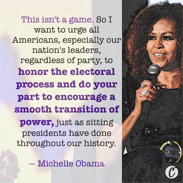 This isn't a game. So I want to urge all Americans, especially our nation's leaders, regardless of party, to honor the electoral process and do your part to encourage a smooth transition of power, just as sitting presidents have done throughout our history. — Michelle Obama, former first lady