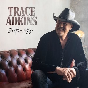 Better Off Lyrics - Trace Adkins