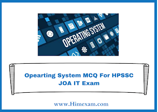 Opearting System MCQ For HPSSC JOA IT Exam