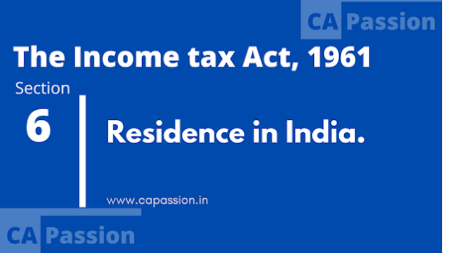 Section 6 of The Income Tax Act, 1961 - Residence in India