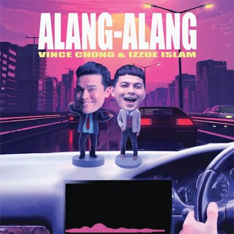 Vince Chong & Izzue Islam - Alang-Alang MP3