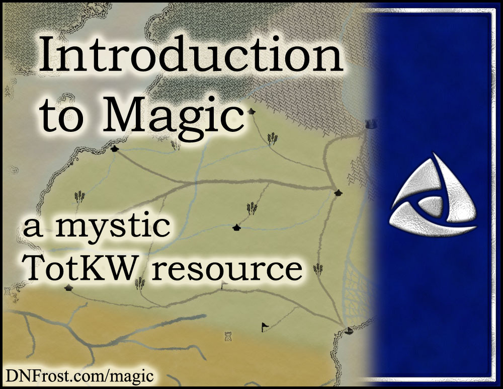 Introduction to Magic: a world where everyone has gifts www.DNFrost.com/magic #TotKW A mystic resource by D.N.Frost @DNFrost13 Part 1 of a series.