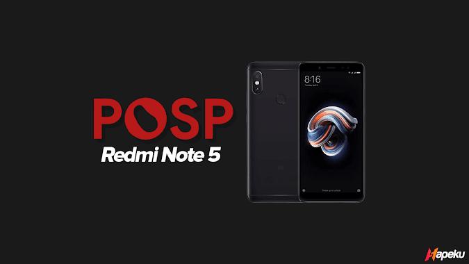 ROM POSP Q Xiaomi Redmi Note 5 ( WHYRED )