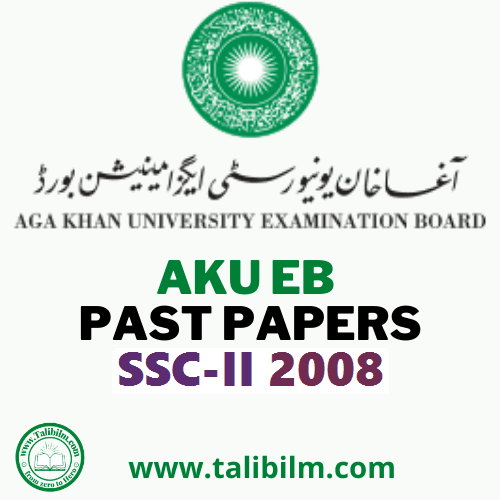 AKU-EB Solved Past papers SSC-II 2008
