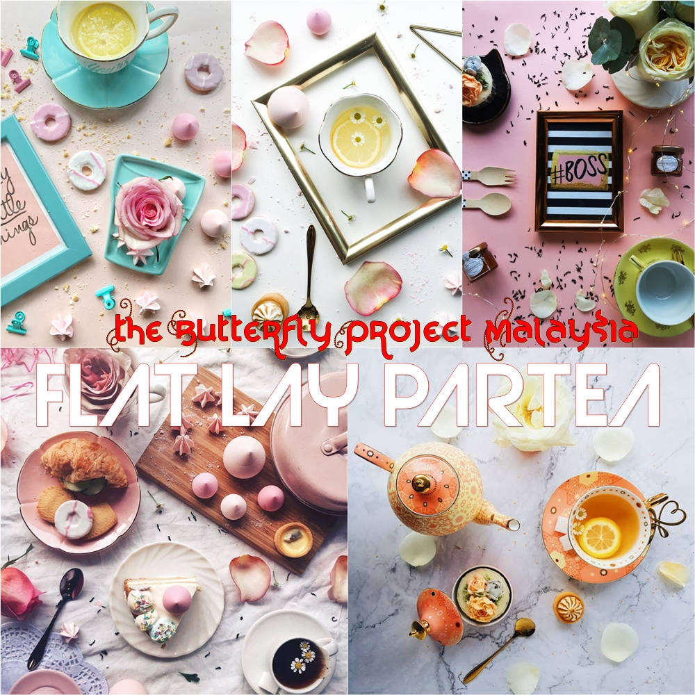 AvantGarde Blooms, butterfly project malaysia, Delectable by Su, Flat Lay, Flat Lay Partea, From The Top, Rawlins GLAM, The Butterfly Project, The Glasshouse at Seputeh,