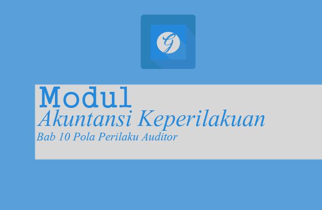 Download Modul Akuntansi Keperilakuan BAB 10 Pola Perilaku Auditor PDF