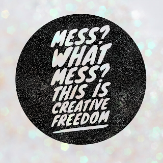 What mess? this is creative freedom #craftquote #creativity #quote