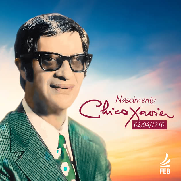Nascimento de Chico Xavier: 02/10/1910