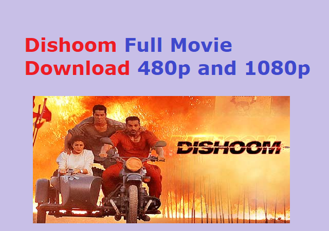 Dishoom Full Movie Download 480p and 1080p [ Updated ]