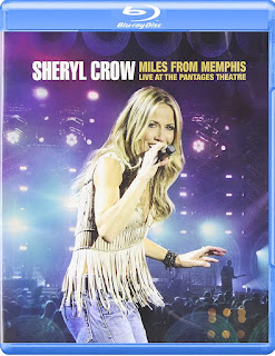 Sheryl Crow – Miles From Memphis: Live At The Pantages Theatre [BD25]