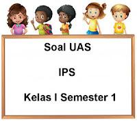 Soal UAS IPS Kelas 1 Semester 1 plus Kunci Jawaban
