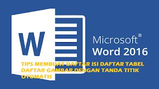 Cara Mudah Membuat Tanda Titik Otomatis di Daftar Isi, Daftar Gambar, Daftar Tabel di Microsoft Word