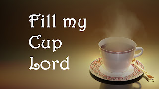 "Full cup of tea sitting in a saucer waiting to be drunk - or filled to the brim.   1 Like the woman at the well I was seeking For things that could not satisfy: And then I heard my Savior speaking: "" Draw from my well that never shall run dry"". Chorus: Fill my cup Lord, I lift it up, Lord! Come and quench this thirsting of my soul; Bread of heaven, Feed me till I want no more– Fill my cup, fill it up and make me whole! 2 There are millions in this world who are craving The pleasures earthly things afford; But none can match the wondrous treasure That I find in Jesus Christ my Lord. 3 So, my brother, if the things this world gave you Leave hungers that won't pass away, My blessed Lord will come and save you, If you kneel to Him and humbly pray:"