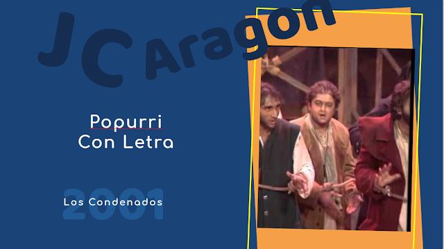 """👁️🗨️Popurri con LETRA de Juan Carlos Aragón⚫ """"Los Condenados""""⛓️ (2001)"""