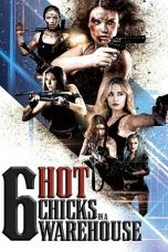 Six Hot Chicks in a Warehouse (2019)