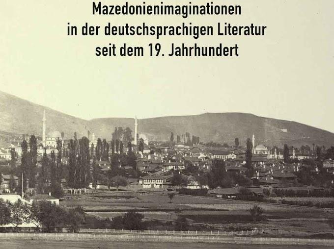 Mazedonienimaginationen in der deutschsprachigen Literatur seit dem 19. Jahrhundert - Benjamin Langer