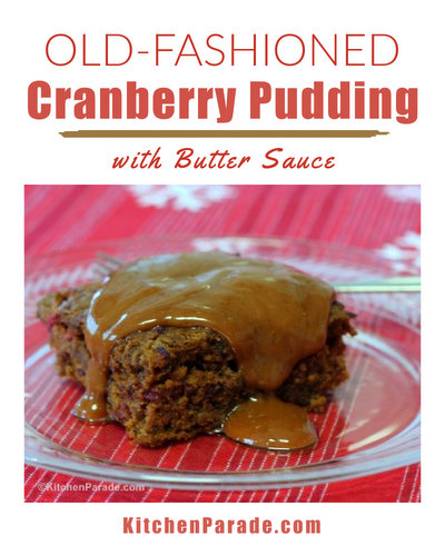 Cranberry Pudding with Butter Sauce ♥ KitchenParade.com, a popular recipe from the 1950s and 1960s, a dense, moist cranberry cake served with a rich butter sauce.