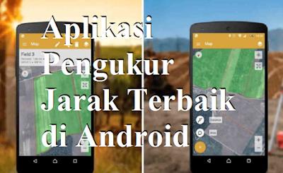 Aplikasi Pengukur Jarak Terbaik di Android