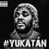 """Kevin Gates """"#Yukatan"""""""