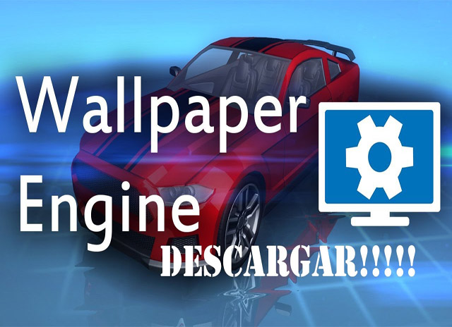 Descargar Wallpaper Engine full -