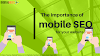 Why mobile SEO is important for your website?