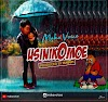 AUDIO | Maka Voice – Usinikomoe | Download Audio