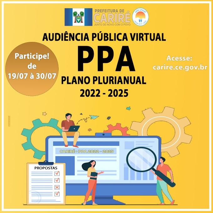 De 19 a 30 de julho será realizada Audiência Pública Virtual do PPA 2022-2025, pelo Site da Prefeitura Municipal de Cariré-CE