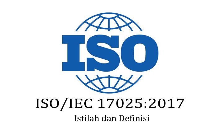 Istilah dan Definisi pada ISO IEC 17025 2017