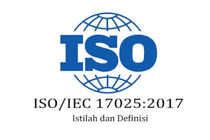 Istilah dan Definisi pada ISO 17025 versi 2017